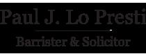 Paul J. Lo Presti B.A., J.D., LL.B.